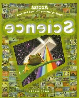 NEW - Science: Access, Building Literacy Through Learning by